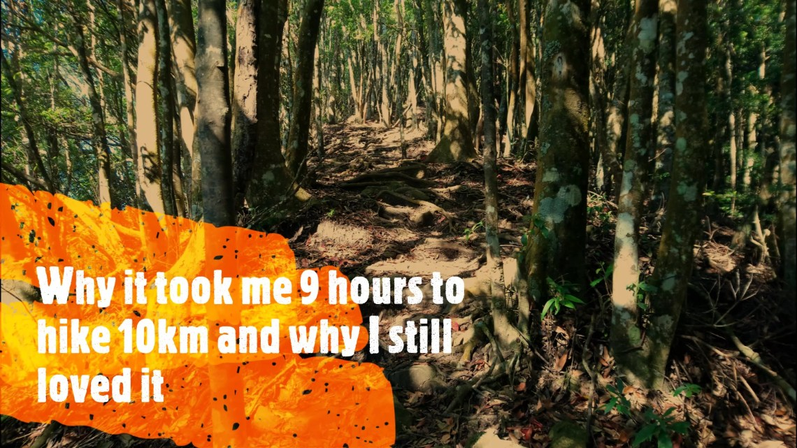 Why it took me 9 hours to hike 10km and why I still loved it