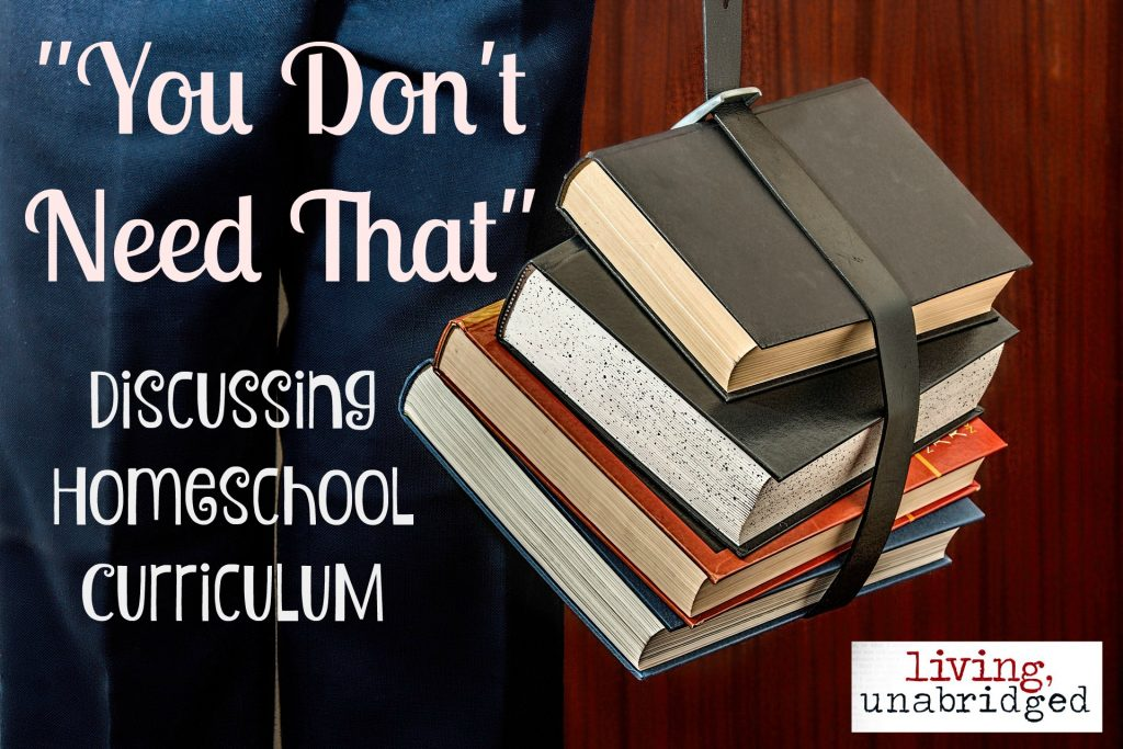 You Dont Need That Homeschool Curriculum  Living Unabridged
