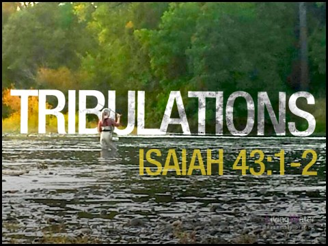 Tribulations - Isaiah 43:1-2