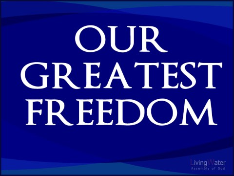 Our Greatest Freedom
