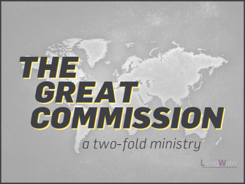The Great Commission - a two-fold ministry