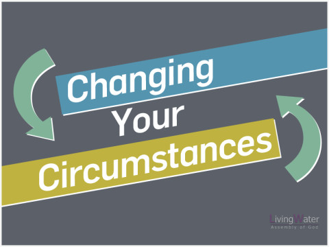 Changing Your Circumstances