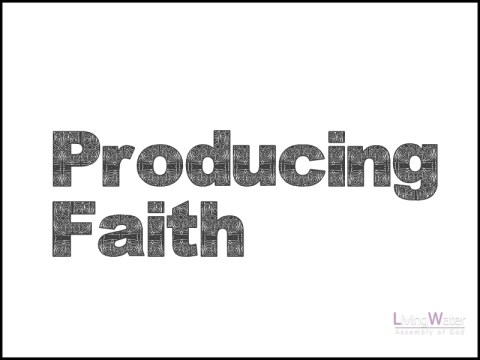 Producing Faith