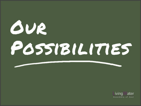 Our Possibilities