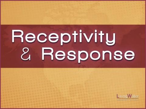 Receptivity and Response