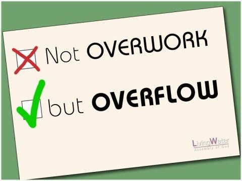 Not Overwork but Overflow