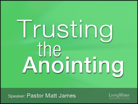 Trusting the Anointing
