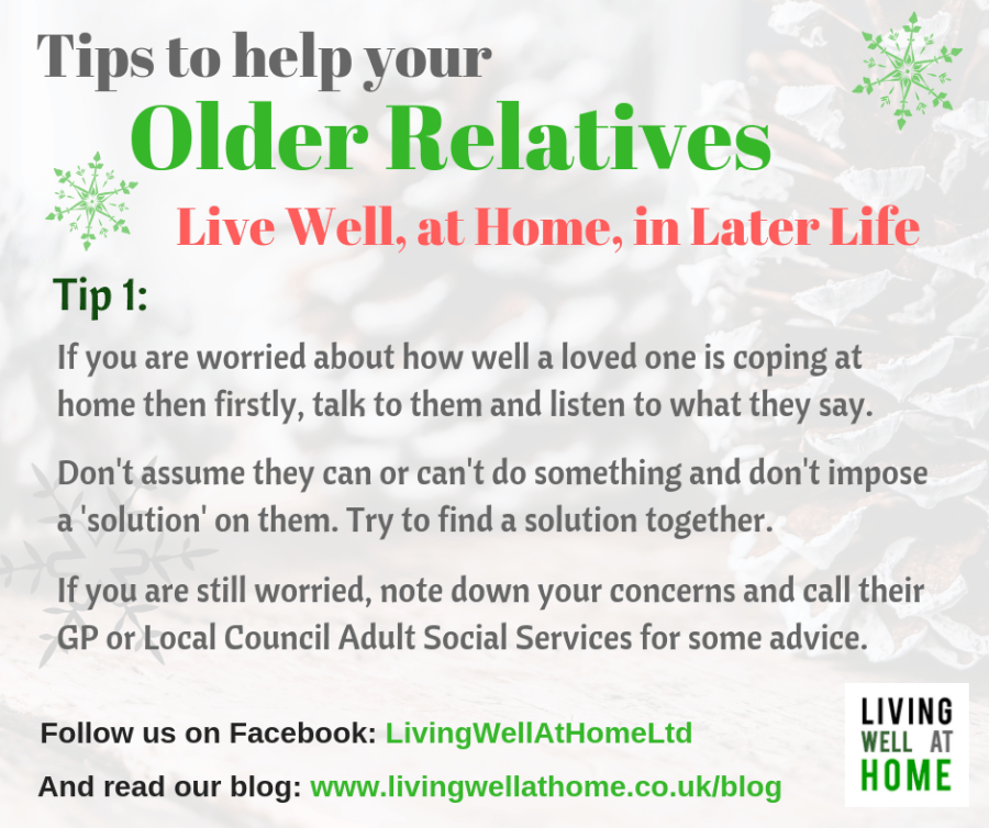 Tips to help your older relatives.  Tip 1: Talk to them and find out more about their hopes, plans and aspirations.