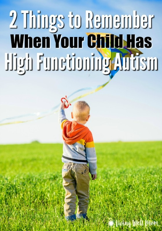 Im High Functioning Autistic Heres What >> 2 Things To Remember When Your Child Has High Functioning Autism