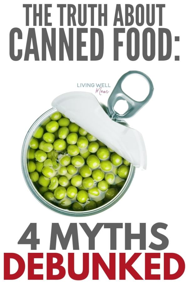 canned food myths debunked, the truth about canned food