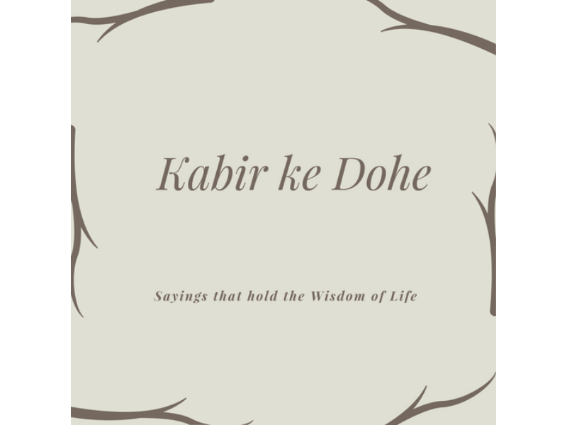 15 Wise Sayings of the Mystic Saint Kabir (Kabir Ke Dohe)