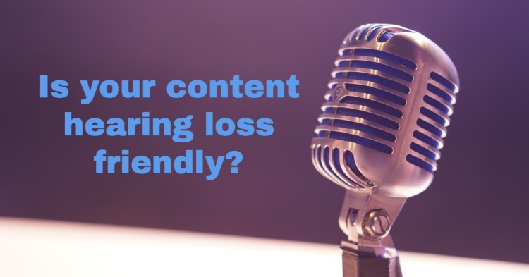 Ways to Make Your Media Content Hearing Loss Friendly