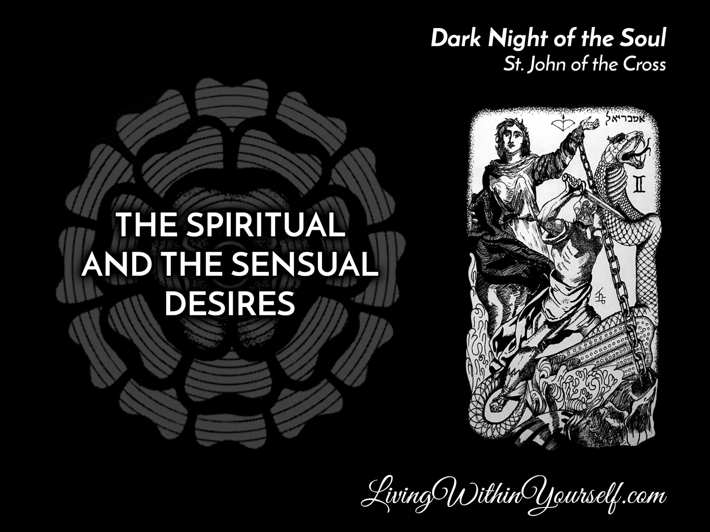 The Dark Night of the Soul - The Spiritual and the Sensual Desires