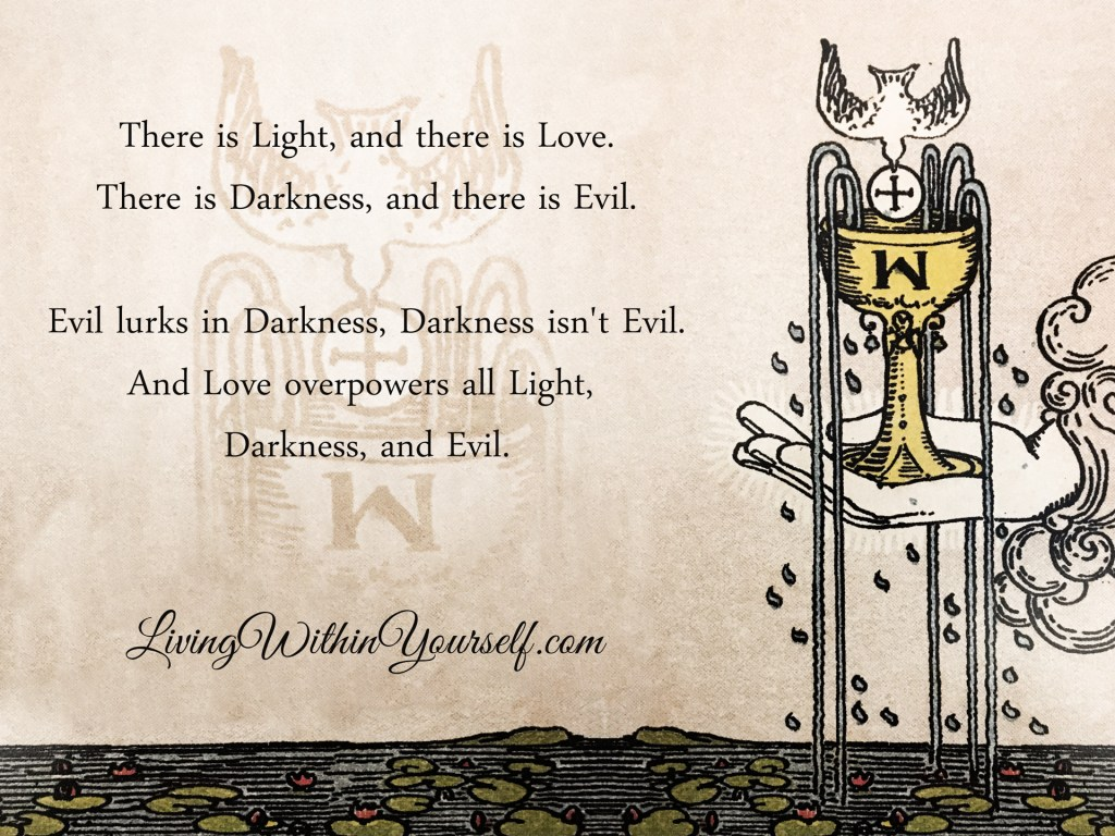 Light & Love, Darkness & Evil.