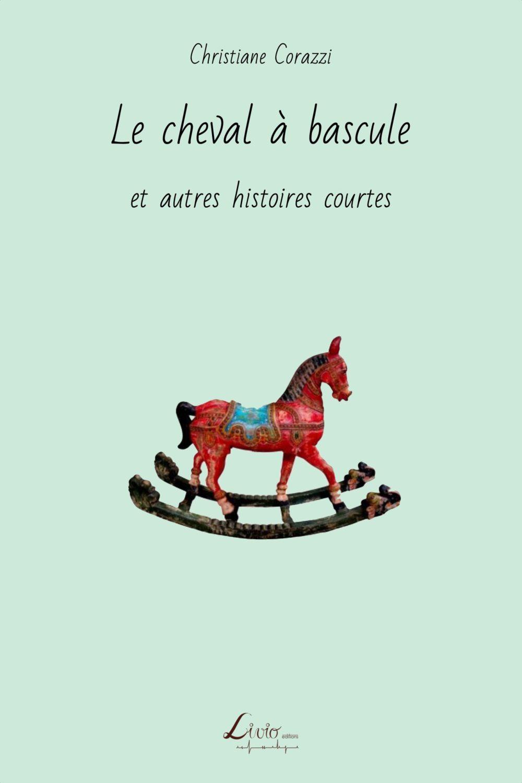 Le cheval à bascule et autres histoires courtes