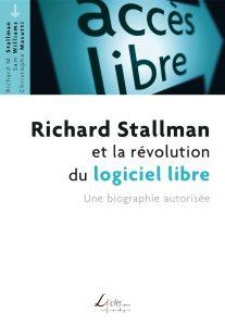 Richard Stallman et la révolution du logiciel libre: Une biographie autorisée