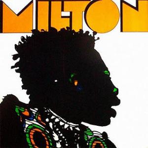 """Milton Nascimento - """"Milton"""""""