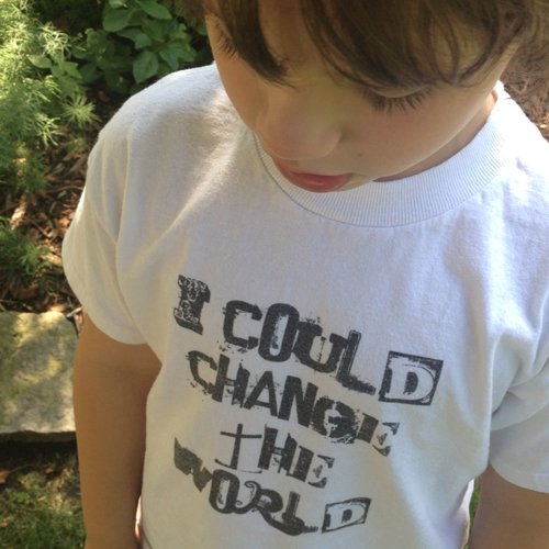 i could change the world t-shirt