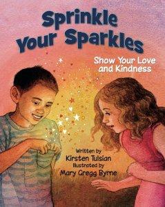 Children's Book - Sprinkle Your Sparkles by Kirsten Tulsian