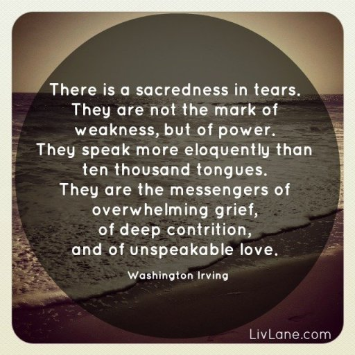grief quote by washington irving - there is sacredness in tears