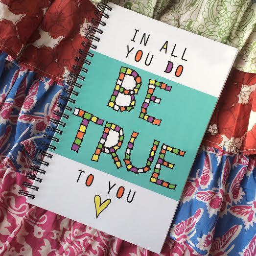 Be True To You Notebook via Liv Lane