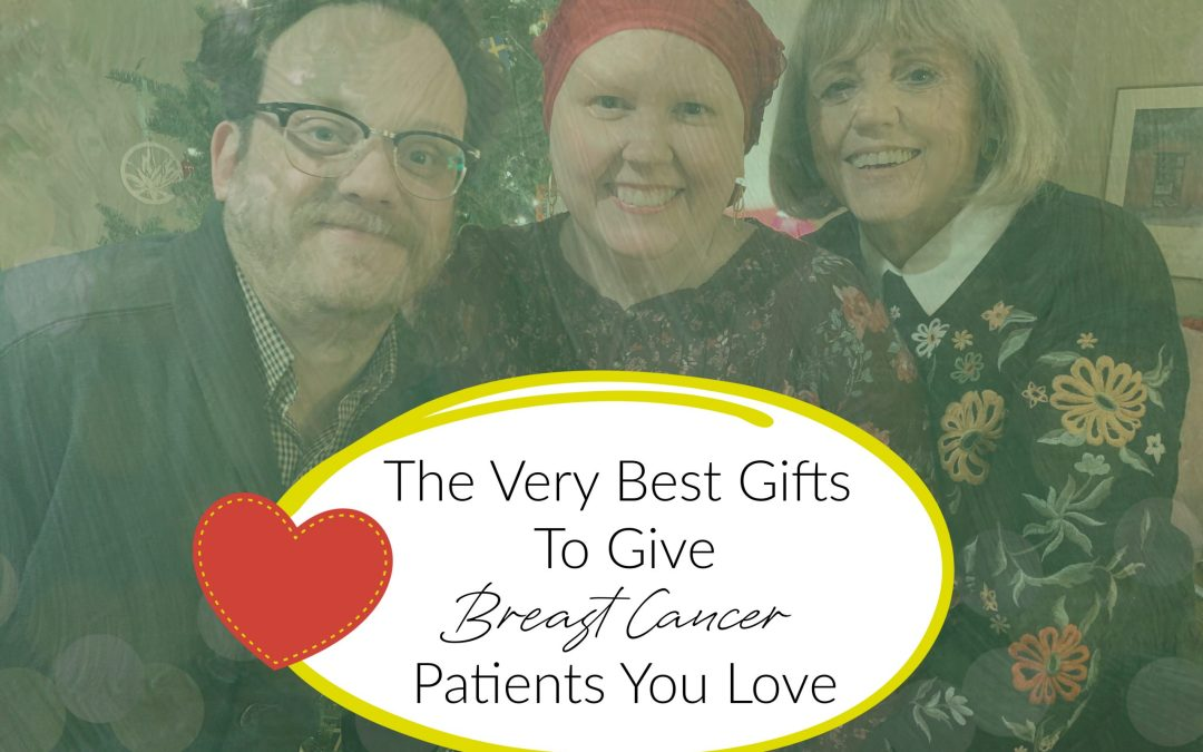 The Best Gifts for Breast Cancer Patients