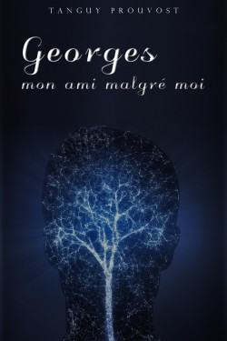 Georges, mon ami malgré moi - Tanguy Prouvost