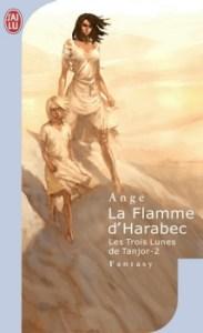 """Couverture du livre """"La flamme d'Harabec"""" écrit par Ange, publié aux éditions J'ai lu"""