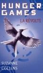 La revolte Suzanne Collins Hunger Games tome 3