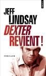 Dexter revient Jeff Lindsay Dexter tome 2