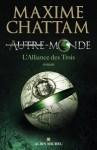 autre-monde-tome-1-alliance-des-trois-maxime-chattam