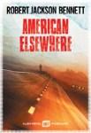 """Couverture du roman """"American Elsewhere"""" de Robert Jackson Bennett paru aux éditions Albin Michel imaginaire"""