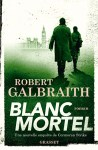 "Couverture du roman ""Blanc mortel"" de Robert Galbraith, tome 4 de Cormoran Strike"