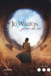 Roman Pierre-de-vie de Jo Walton