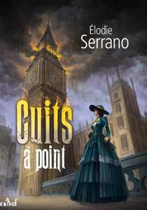 """Couverture du roman """"cuits à point"""" d'Elodie Serrano"""