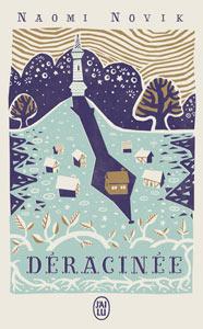 """Couverture du roman """"Déracinée"""" par Naomi Novik"""