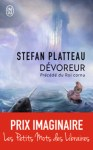 Couverture du Dévoreur, roman de Stefan Platteau publié aux éditions J'ai lu