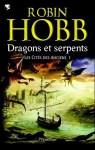 Dragons et serpents de Robin Hobb, tome 1 des Cités des Anciens