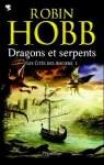 Couverture du roman Dragons et Serpents de Robin Hobb tome 1 des Cités des Anciens