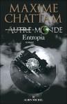 Entropia est le quatrième tome de la série Autre-Monde de Maxime Chattam