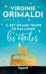 Couverture du roman Il est grand temps de rallumer les étoiles de Virginie Grimaldi