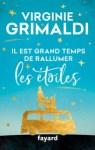 Roman Il est grand temps de rallumer les étoiles de Virginie Grimaldi
