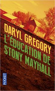 """Couverture du roman """"L'éducation de Stony Mayhall"""" écrit par Daryl Gregory et publié aux éditions Pocket"""