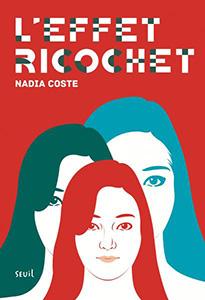 L'effet ricochet de Nadia Coste