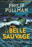 Couverture du roman La belle sauvage de Philip Pullman, tome 1 de la trilogie de la Poussière