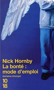 """Couverture du roman """"La bonté : mode d'emploi"""" de Nick Hornby"""