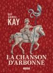 """Couverture du roman """"La chanson d'Arbonne"""" de Guy Gavriel Kay publié aux éditions L'Atalante"""