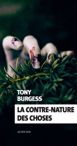 "Couverture du livre ""La contre-nature des choses"" de Tony Burgess"