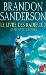 Couverture du Livre des Radieux deuxième partie de Brandon Sanderson. Tome 2 des Archives de Roshar, publié aux éditions Le livre de poche