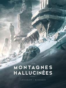 Couverture du livre Les montagnées hallucinées illustré par François Baranger et écrit par HP Lovecraft